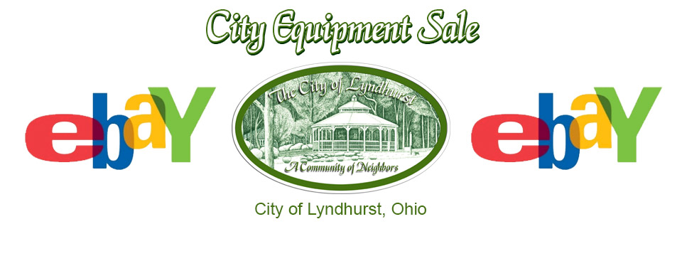 City Equipment Sale Via eBay.com Ends March 1st 2018 - City of Lyndhurst, Ohio