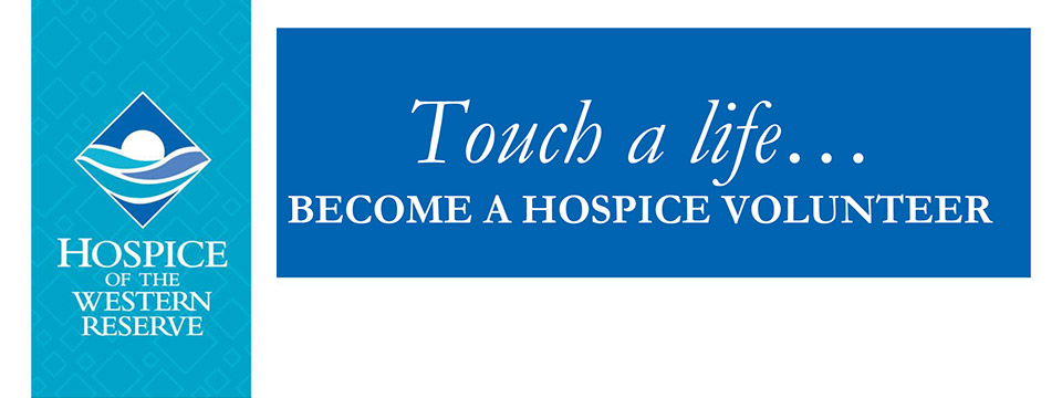 Touch a Life - Become a Hospice Volunteer - Join Us At Our Next Volunteer Education Series - City of Lyndhurst, Ohio