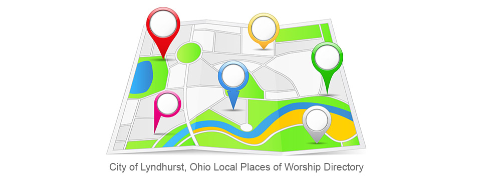 Menu: Local Places of Worship Directory - Visit the Local Places of Worship Directory section of the City of Lyndhurst, Ohio website.
