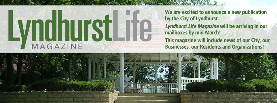 Announcing 'Lyndhurst Life Magazine' A New Publication by the City of Lyndhurst, Ohio