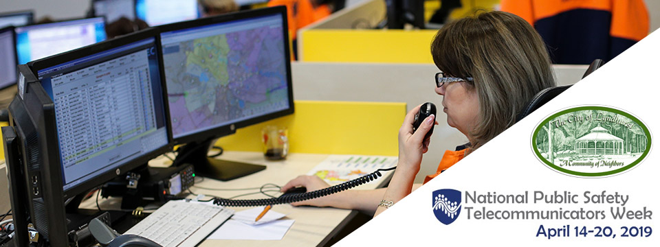 National Public Safety Telecommunicators Week (NPSTW) 2019 - Honor The Public Safety Telecommunications Personnel in Your Community - April 14th through 20th 2019 - City of Lyndhurst, Ohio. Read the full story.