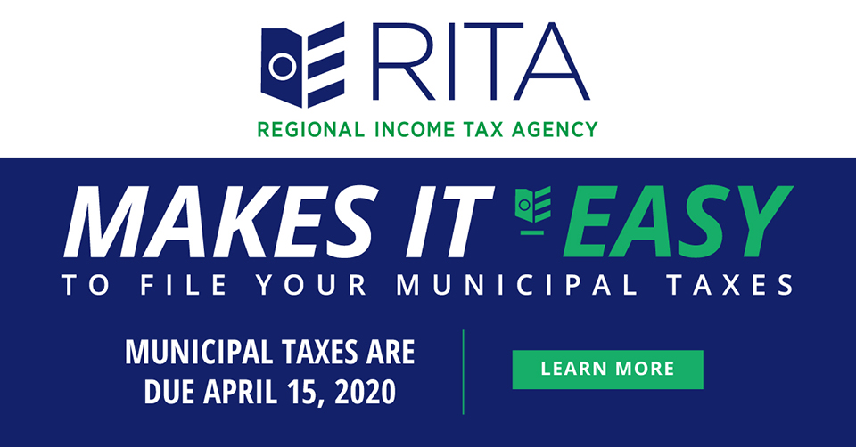Banner with RITA logo which reads RITA Makes It Easy To File Your Municipal Income Taxes. Municipal Taxes Are Due April 15, 2020. Learn More.