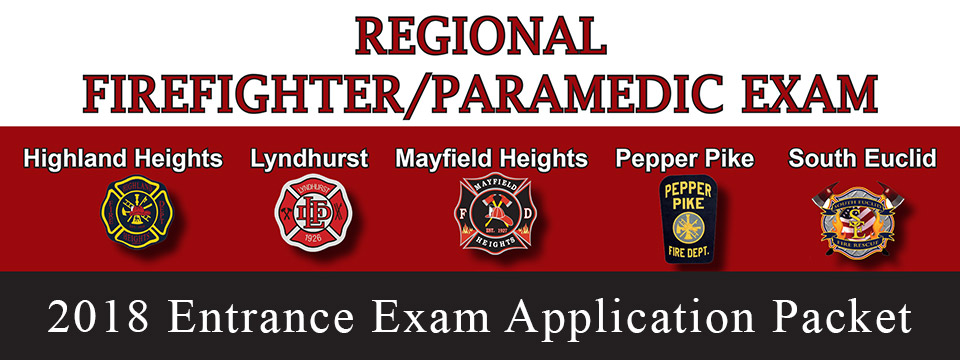 2018 Regional Firefighter / Paramedic Entrance Exam Application Packet