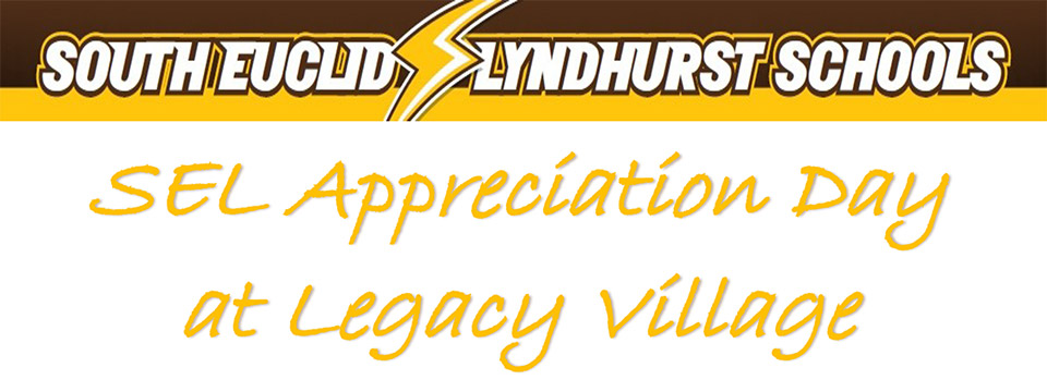 South Euclid Lyndhurst Schools Appreciation Day at Legacy Village (12PM - 4PM) - Support SEL Student Programs - Raffle Grand Prize $1,200.00 Legacy Village Gift Card - September 14, 2019 - City of Lyndhurst, Ohio. Read the full story.