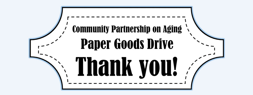 Community Partnership on Aging Paper Goods Drive Thank You flier.
